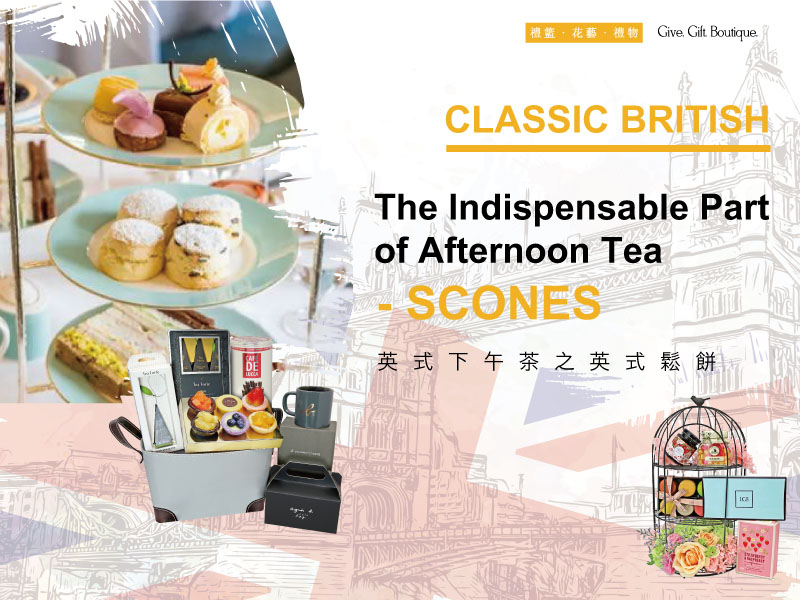 Classic British | The Indispensable Part of Afternoon Tea - Scones