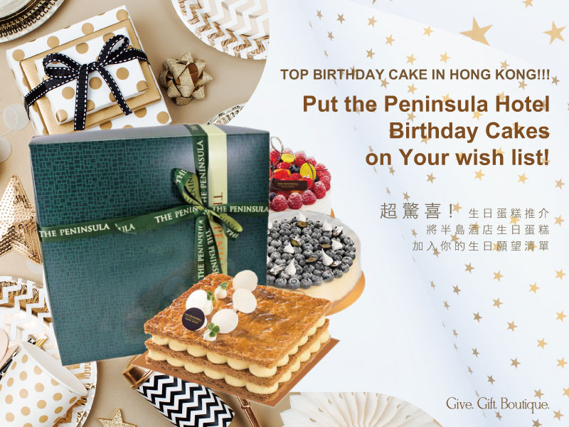 TOP BIRTHDAY CAKE IN HONG KONG!!! Add the Peninsula Hotel Birthday Cakes to Your Birthday Wish List!