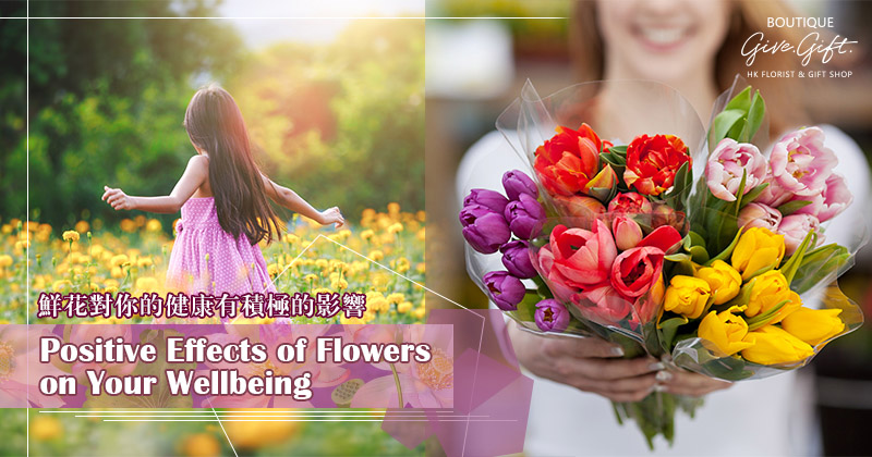 Positive Effects of Flowers on Your Wellbeing
